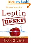 Leptin Resistance: The Leptin Reset:...