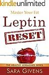 Leptin Resistance: The Leptin Reset:...