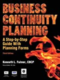Business Continuity Planning: A Step-By-Step Guide with Planning Forms, 3rd Edition