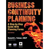 Business Continuity Planning: A Step-by-Step Guide with Planning Forms on CD-ROM, Third Edition ~ Kenneth L. Fulmer