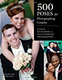 img - for 500 Poses for Photographing Couples: A Visual Sourcebook for Digital Portrait Photographers by Michelle Perkins (July 22 2011) book / textbook / text book