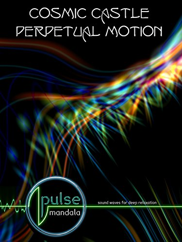 Pulse Mandala : Cosmic Castle - Perpetual Motion on Amazon Prime Instant Video UK