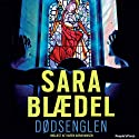 Dødsenglen (       UNABRIDGED) by Sara Blædel Narrated by Karen Abrahamsen