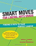 img - for Smart Moves for Liberal Arts Grads: Finding a Path to Your Perfect Career book / textbook / text book