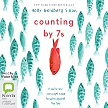 Counting by 7s (       UNABRIDGED) by Holly Goldberg Sloan Narrated by Robin Miles