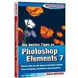 """Auf die Schnelle Tipps zu Adobe Photoshop Elements 7von """"Gabriele Frankem�lle"""""""