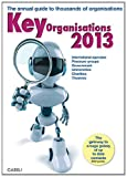 img - for Key Organisations 2013 2013: The Annual Searchable Guide to Thousands of Organisations with Online Access Too book / textbook / text book