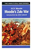 img - for Moodie's Zulu War / D.C.F. Moodie ; with an introduction by John Laband book / textbook / text book