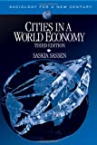 Cities in a World Economy (Sociology for a New Century Series) (1412936802) by Saskia J. Sassen