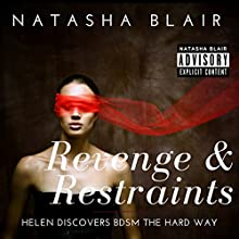 Revenge & Restraints: Helen Discovers BDSM the Hard Way Audiobook by Natasha Blair Narrated by Craig Beck