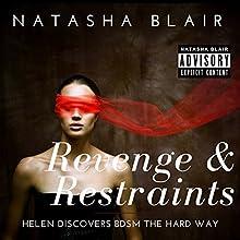 Revenge & Restraints: Helen Discovers BDSM the Hard Way | Livre audio Auteur(s) : Natasha Blair Narrateur(s) : Craig Beck