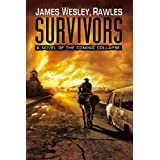 Survivors: A Novel of the Coming Collapse ~ James Wesley Rawles