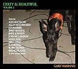 Dirty & Beautiful, Volume 2 by Gary Husband (2012-02-21)