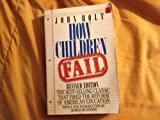 How Children Fail (0385284233) by John R. Holt