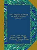 The Complete Writings of Walt Whitman, Volume 2