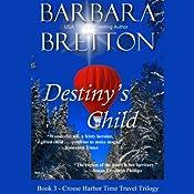 Destiny's Child: The Crosse Harbor Time Travel Trilogy, Book 3 | Barbara Bretton