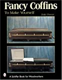img - for Fancy Coffins to Make Yourself (Schiffer Book for Woodworkers) book / textbook / text book