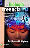 La Biolog�a De La Creencia (Spanish Edition)