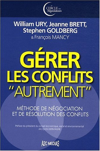 Gérer les conflits : Méthode de négociation et de résolution des conflits