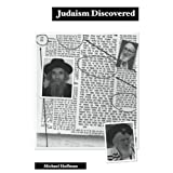 Judaism Discovered: A Study of the Anti-Biblical Religion of Racism, Self-Worship, Superstition and Deceit ~ Michael Hoffman