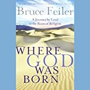 Where God Was Born: A Journey by Land to the Roots of Religion | [Bruce Feiler]