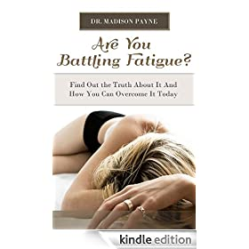Are You Battling Fatigue? Find Out The Truth About It And How You Can Overcome It Today