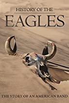 History Of The Eagles by Alison Elwood