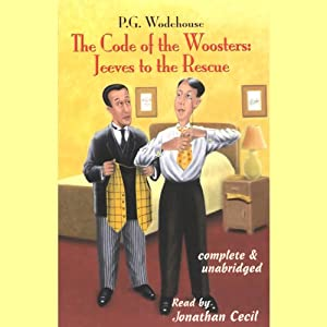 The Code of the Woosters: Jeeves to the Rescue | [P.G. Wodehouse]