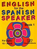 English for the Spanish Speaker, Book 1 [Paperback]