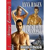 Torem [Zeus's Pack 4] (Siren Publishing Menage Everlasting ManLove) ~ Lynn Hagen