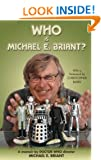 Who is Michael E. Briant?: A Memoir by the Doctor Who Director