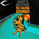 The Falling Astronauts Audiobook by Barry N. Malzberg Narrated by Mark Ashby