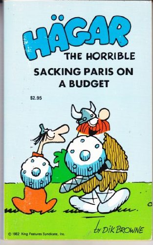 Hagar: Sacking Paris On A Budget (Hagar The Horrible), Browne, Dik