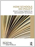 img - for How Schools Do Policy: Policy Enactments in Secondary Schools book / textbook / text book