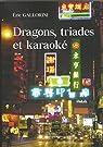 Dragons, triades et karaoke par Gallorini
