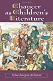 img - for Chaucer As Children's Literature: Retellings from the Victorian and Edwardian Eras by Velma Bourgeois Richmond (2004-03-30) book / textbook / text book