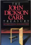 The John Dickson Carr Treasury The Three Coffins, The Burning Court