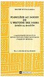 echange, troc Muusa Kamara - Florilège au jardin de l'histoire des Noirs, Zuhür Al Basatin , tome 1 : L'aristocratie peule et la révolution des clercs mu
