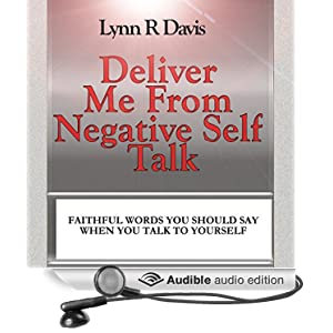 deliver me from negative self talk faithful words you