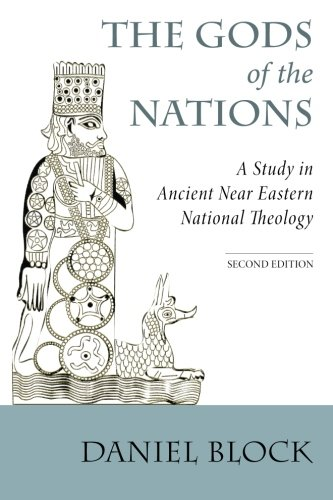 The Gods of the Nations: A Study in Ancient Near Eastern National Theology