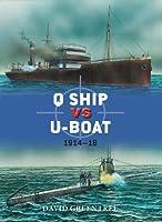 Q Ship vs U-Boat: 1914-18 (Duel Book 57)