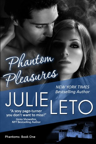 Phantom Pleasures (Sexy Paranormal, Book 1) by Julie Leto