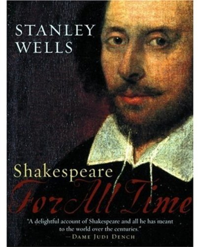 shakespeare in oxford:Shakespeare: For All Time (Oxford Shakespeare)
