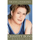 The End of Innocence: A Memoir ~ Chastity Bono