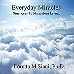 Everyday Miracles | Loretta M. Siani
