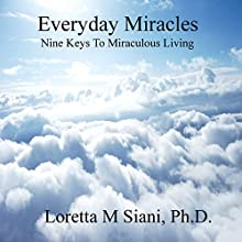 Everyday Miracles (       UNABRIDGED) by Loretta M. Siani Narrated by Loretta M. Siani