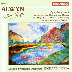 Alwyn: Symphony No. 2; Overture to a Masque; The Magic Island; Overture, Derby Day; Fanfare for a Joyful Occasion from Chandos
