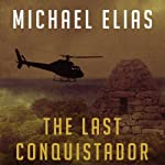 The Last Conquistador | Michael Elias