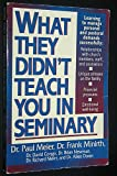 img - for What They Didn't Teach You in Seminary (Minirth-Meier Clinic Series) book / textbook / text book