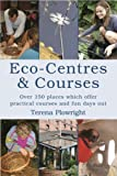 img - for Eco-centres and Courses: A Directory for the UK and Ireland by Plowright Terena (2007-04-27) Paperback book / textbook / text book
